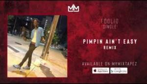 Foolio - Pimpin Ain't Easy Remix